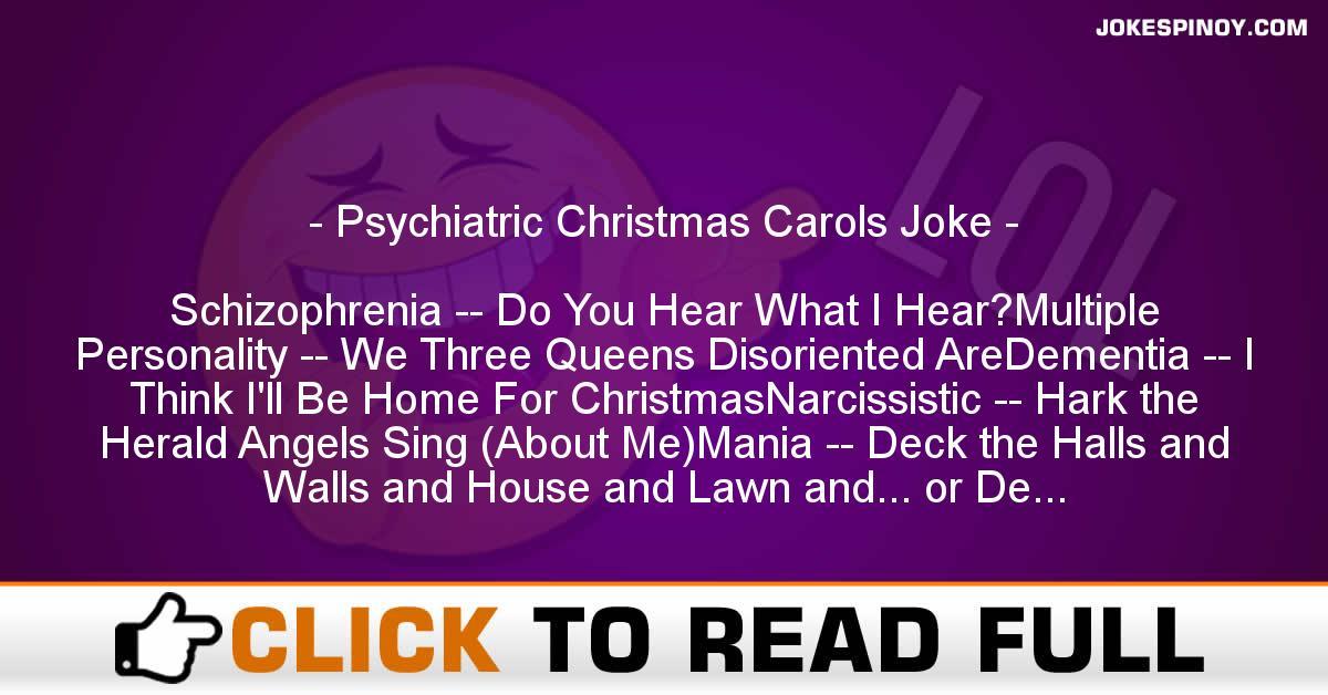 Psychiatric Christmas Carols Joke