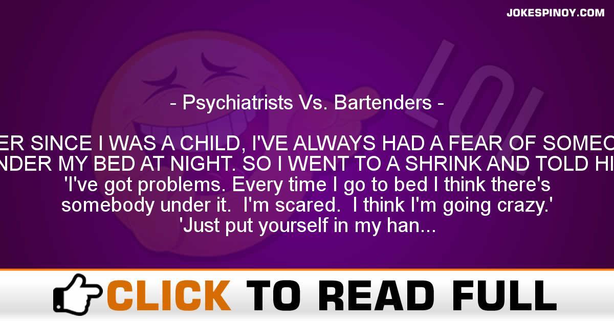 Psychiatrists Vs. Bartenders