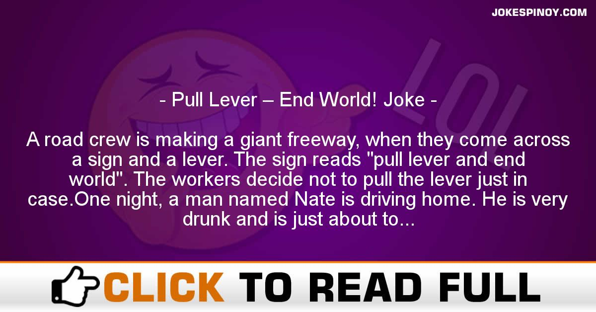 Pull Lever – End World! Joke