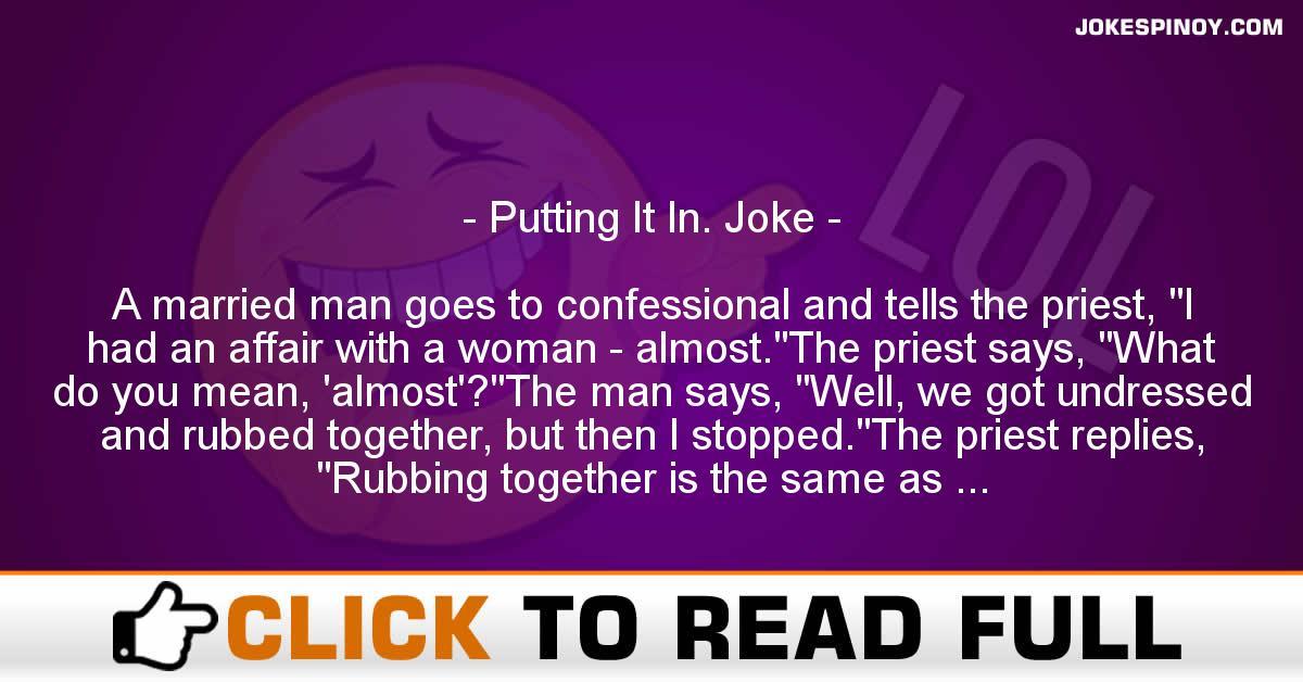 Putting It In. Joke