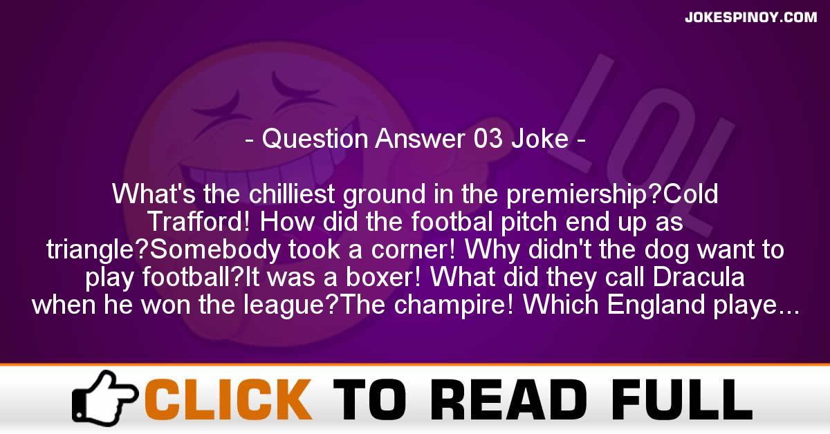 Question Answer 03 Joke