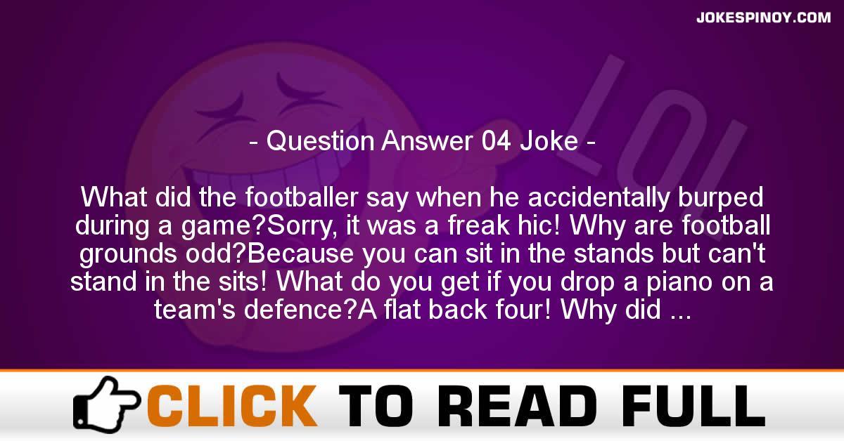 Question Answer 04 Joke