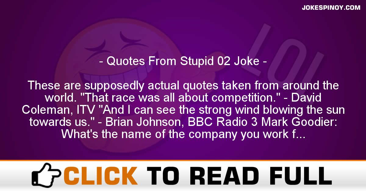 Quotes From Stupid 02 Joke