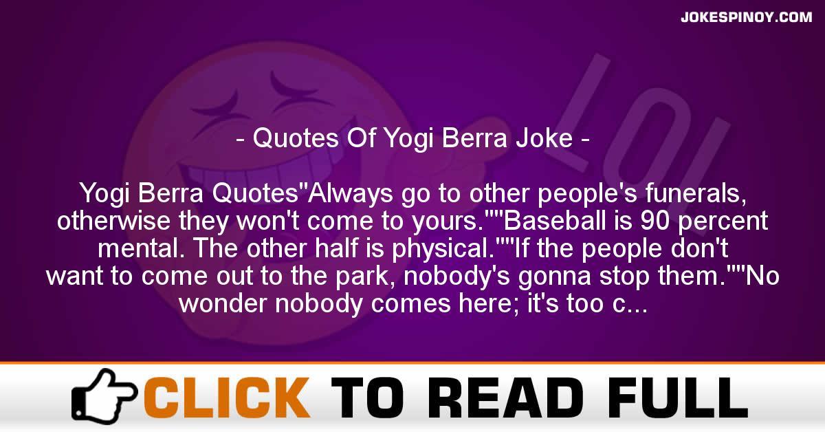 Quotes Of Yogi Berra Joke