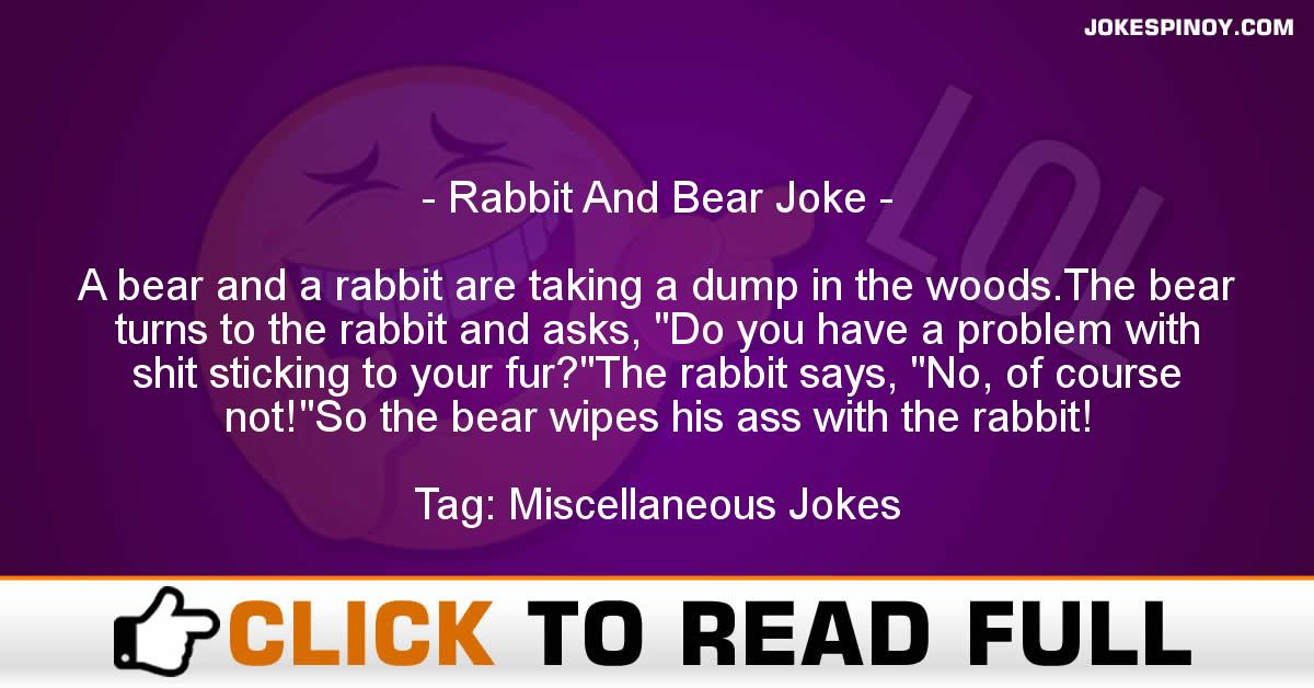 Rabbit And Bear Joke