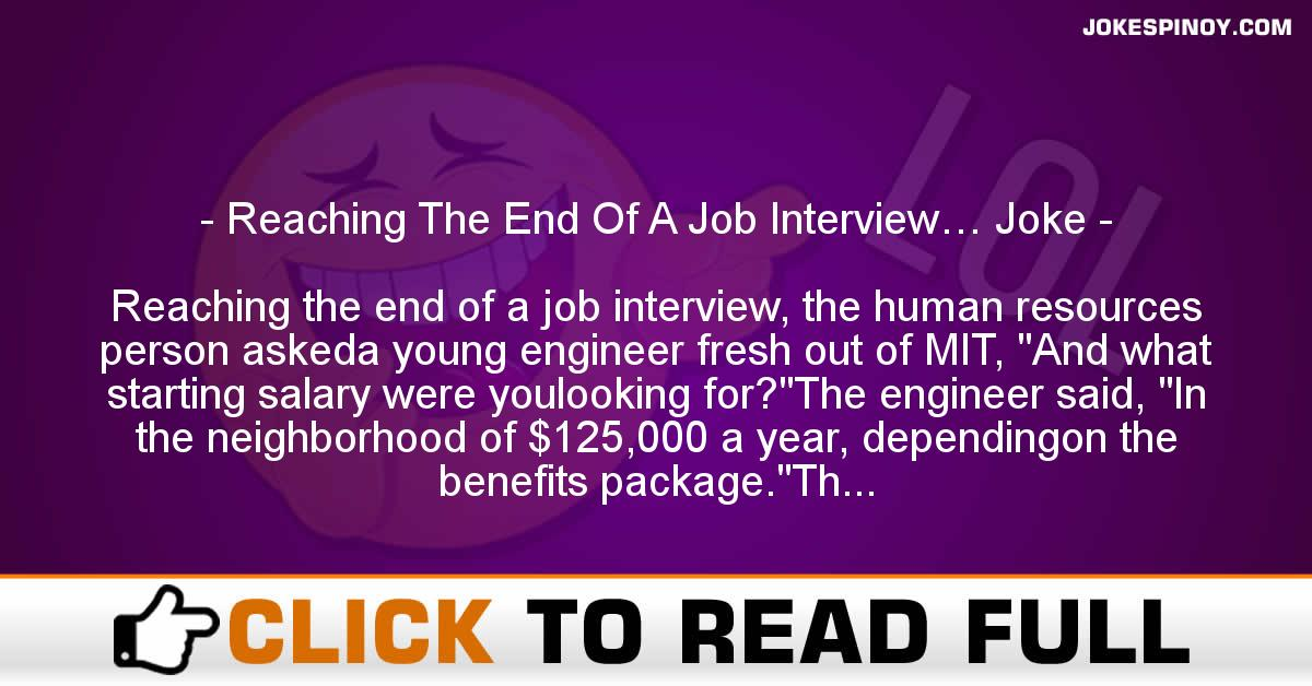 Reaching The End Of A Job Interview… Joke