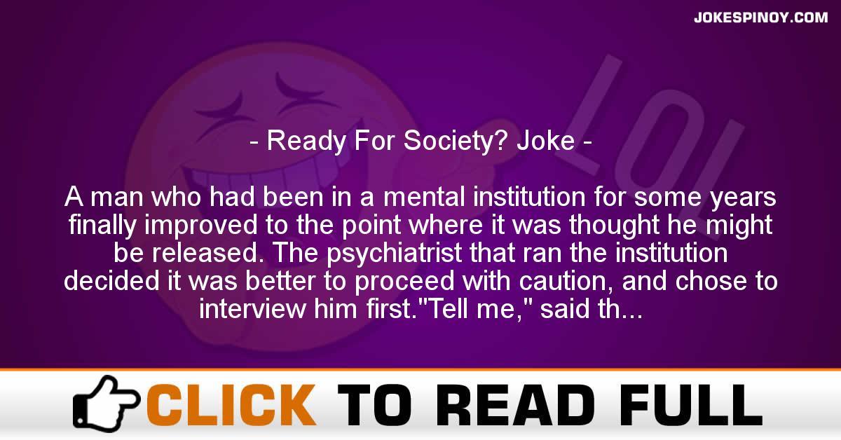 Ready For Society? Joke