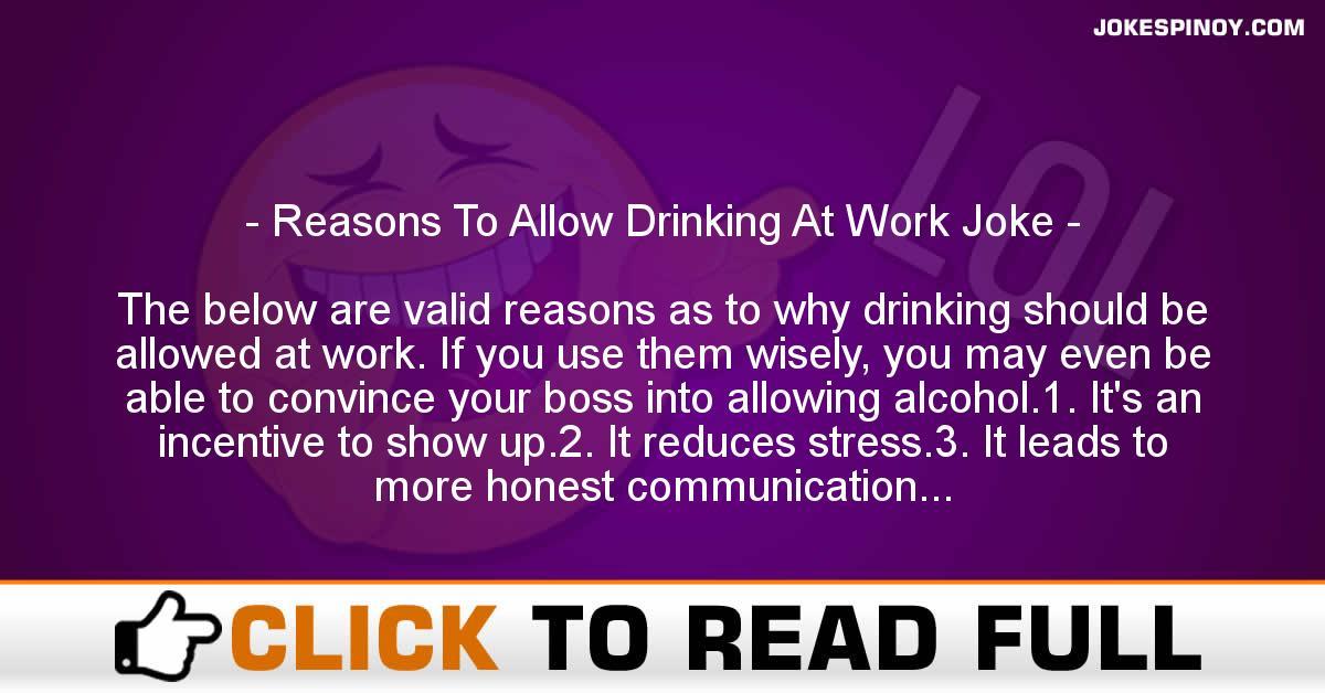 Reasons To Allow Drinking At Work Joke