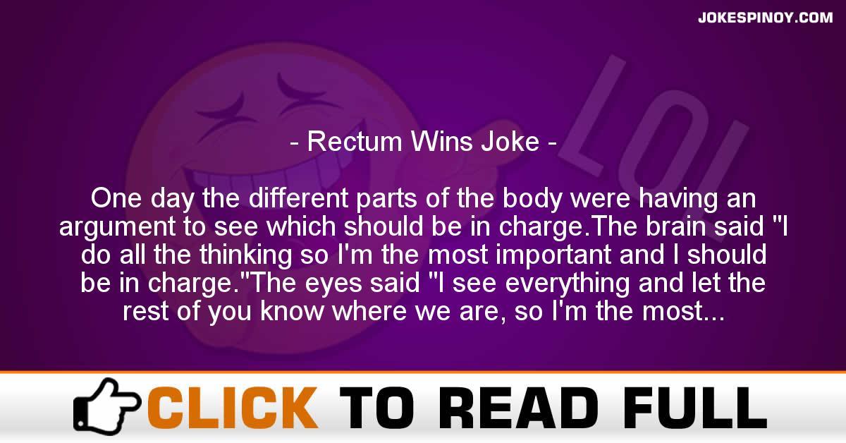 Rectum Wins Joke