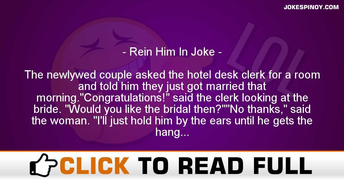 Rein Him In Joke