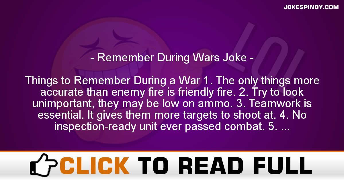 Remember During Wars Joke
