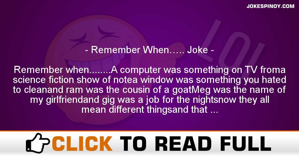 Remember When….. Joke