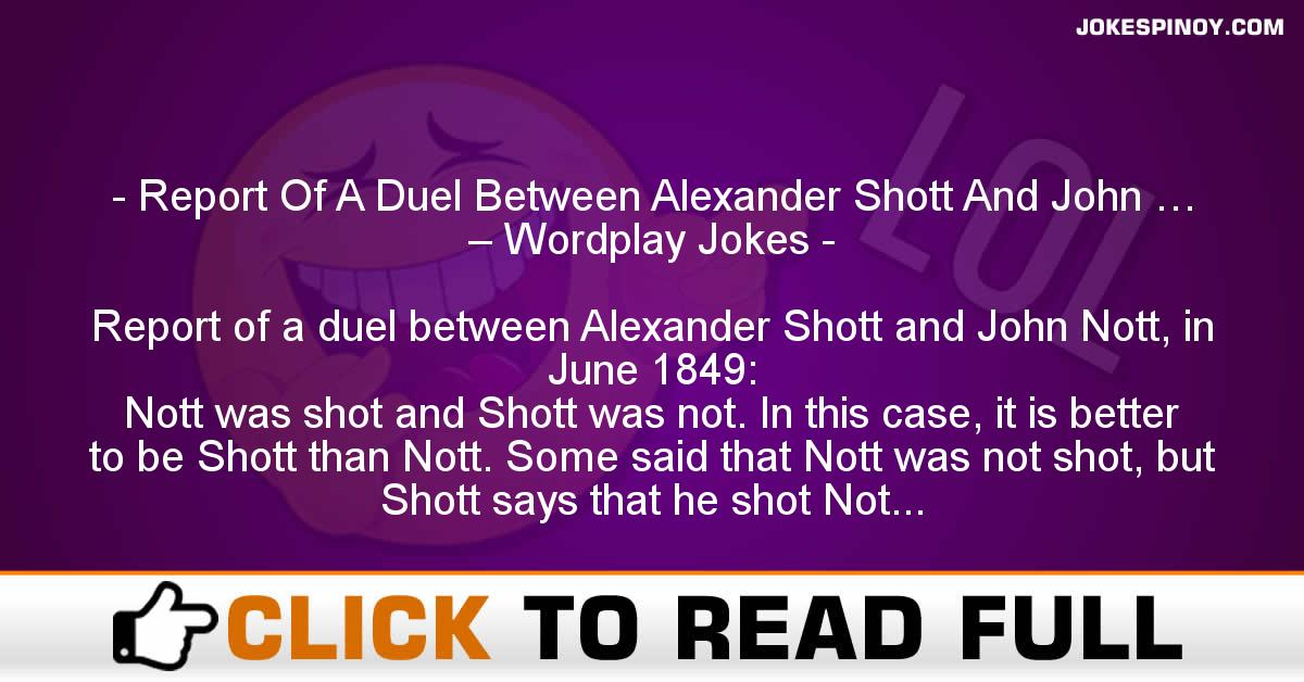 Report Of A Duel Between Alexander Shott And John … – Wordplay Jokes