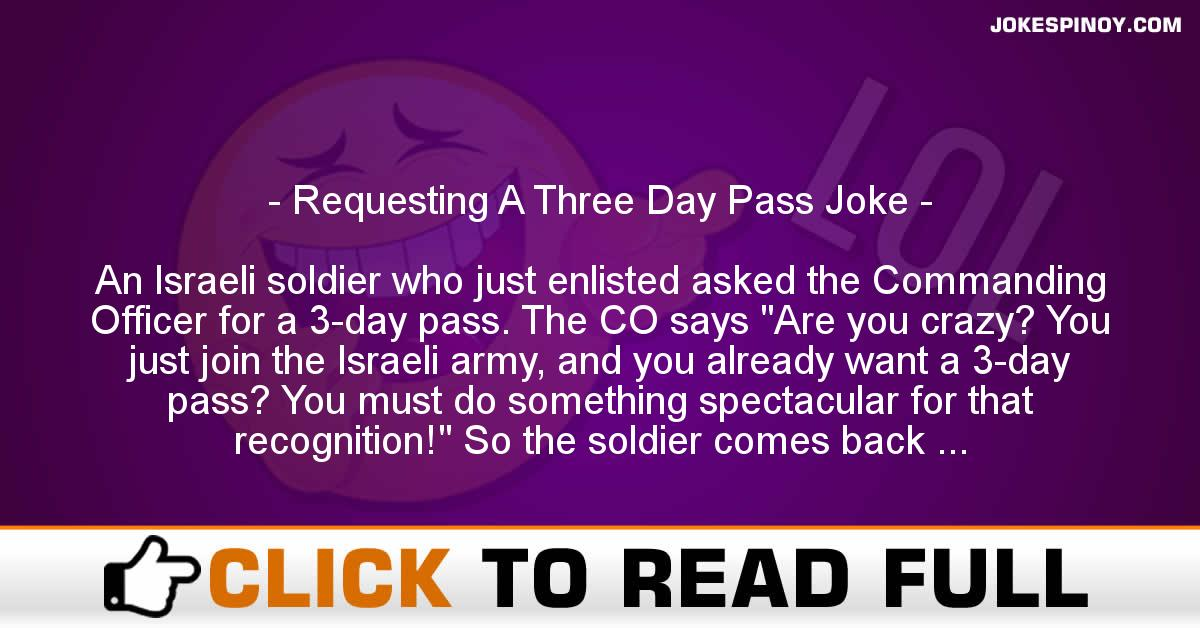 Requesting A Three Day Pass Joke