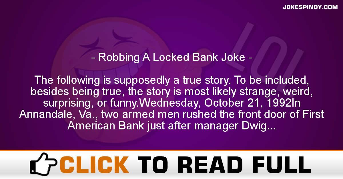 Robbing A Locked Bank Joke
