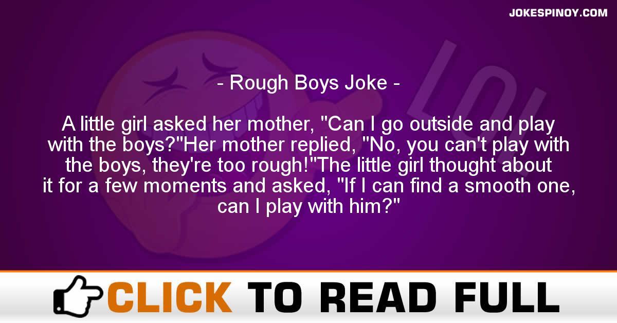 Rough Boys Joke