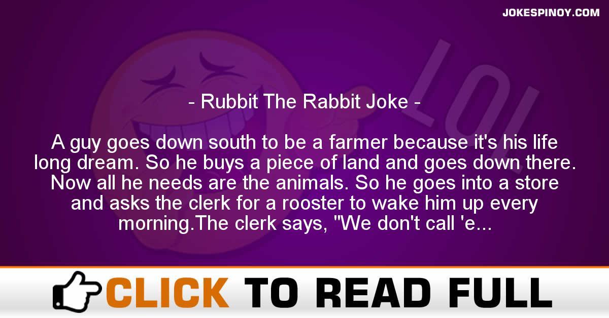 Rubbit The Rabbit Joke