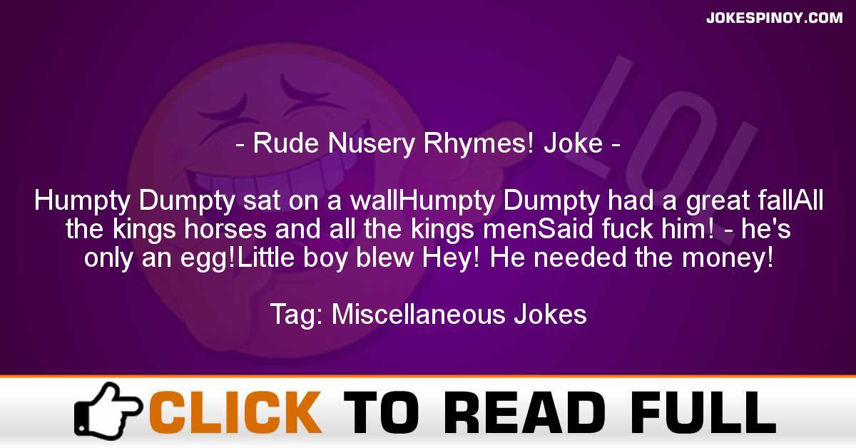 Rude Nusery Rhymes! Joke