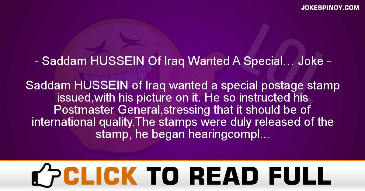 Saddam HUSSEIN Of Iraq Wanted A Special… Joke