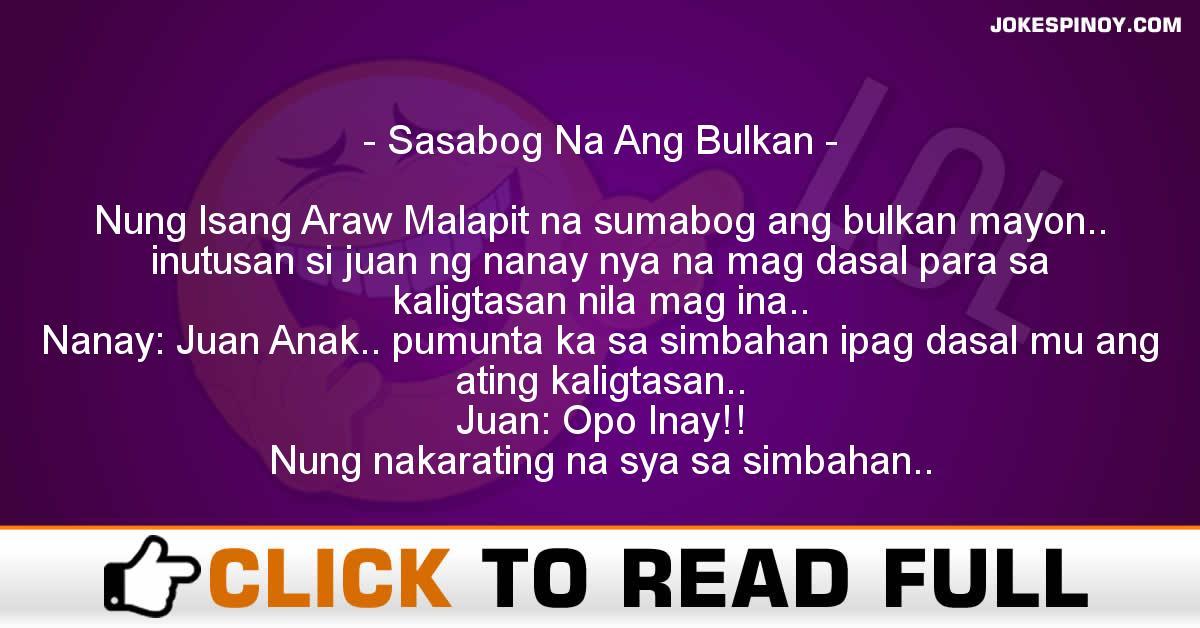 Sasabog Na Ang Bulkan
