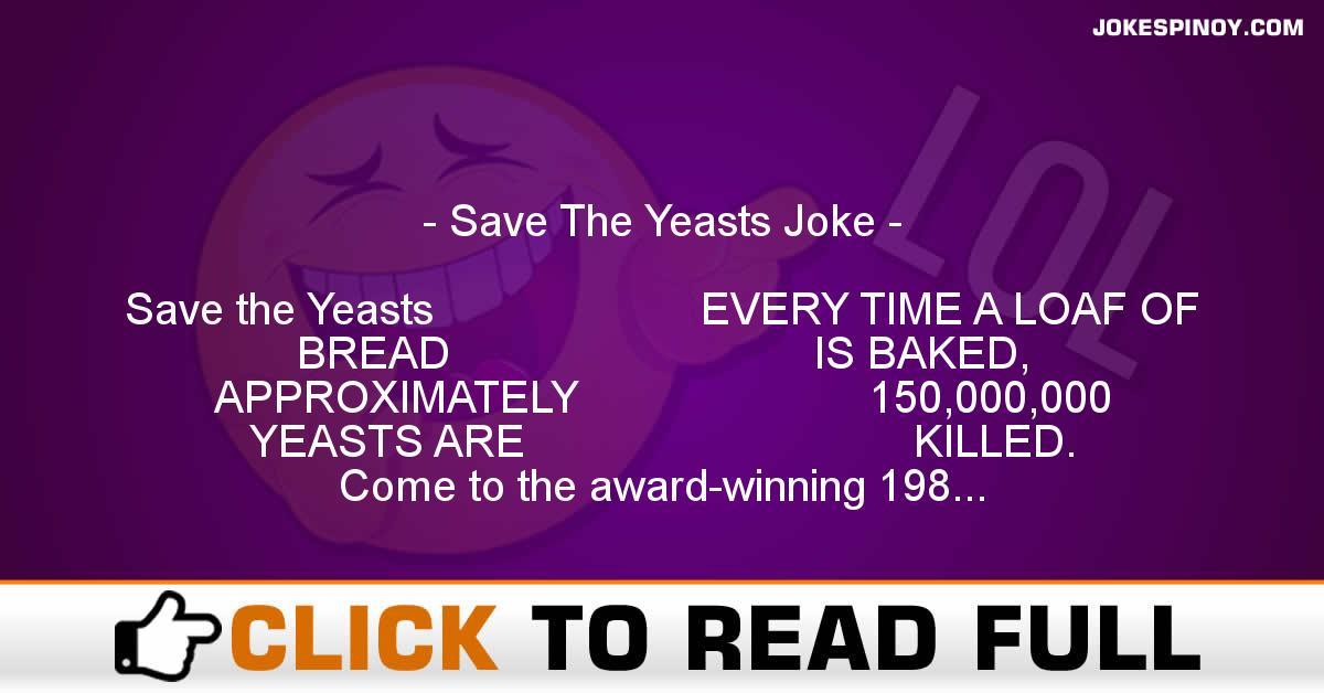 Save The Yeasts Joke
