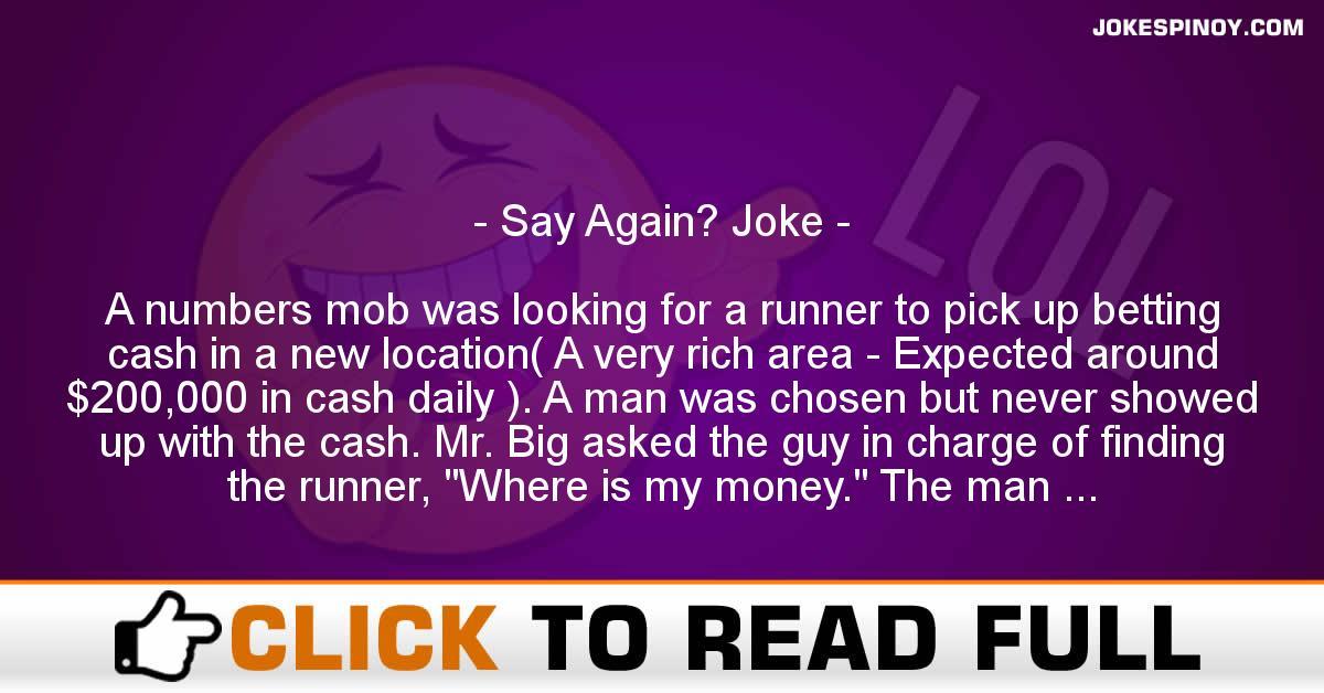 Say Again? Joke