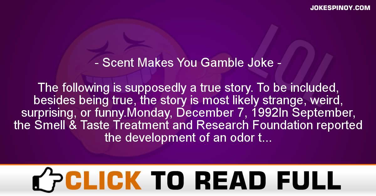Scent Makes You Gamble Joke