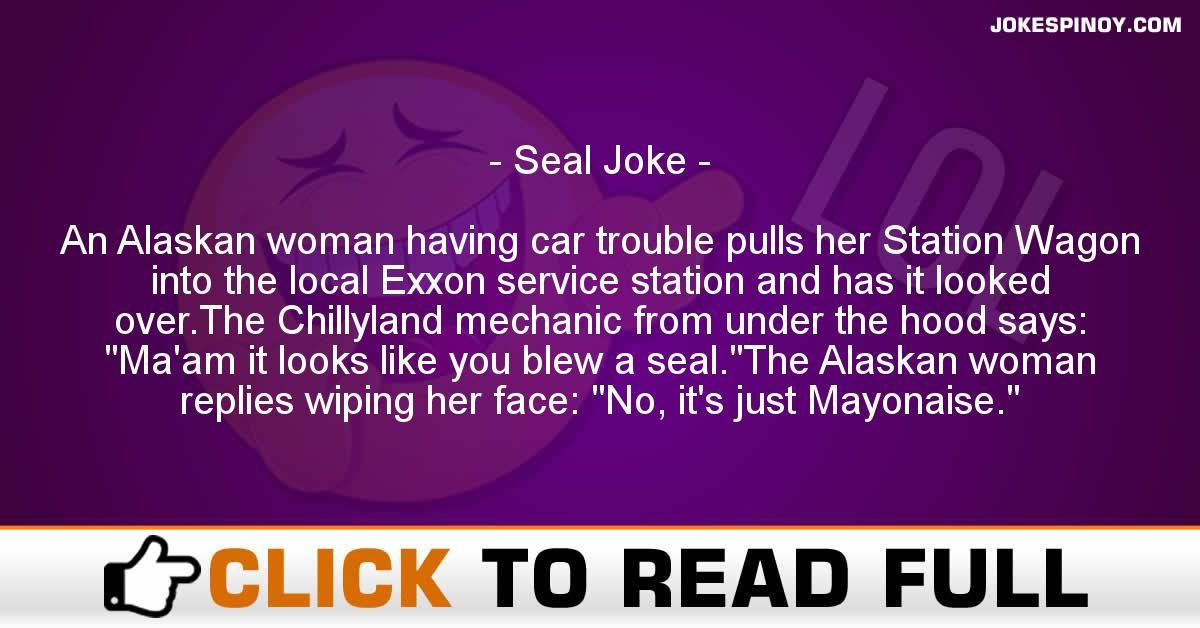 Blew a seal joke