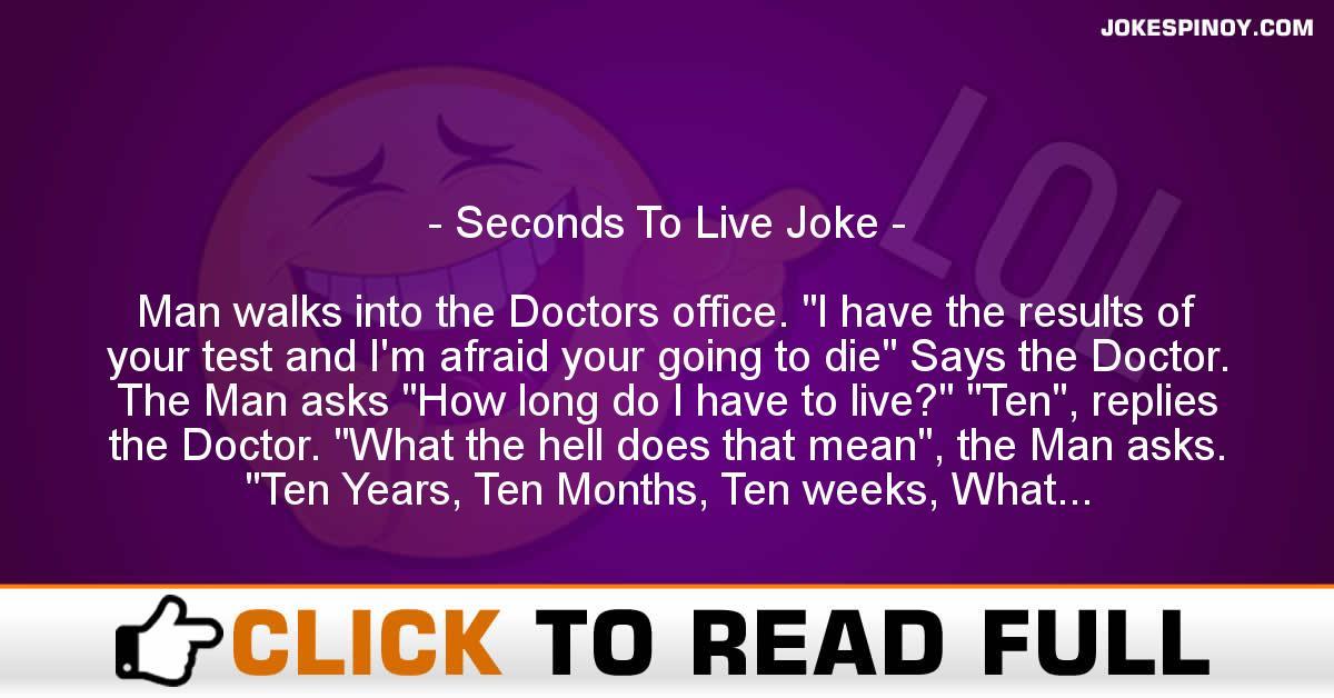 Seconds To Live Joke