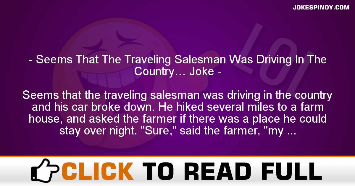 Seems That The Traveling Salesman Was Driving In The Country… Joke