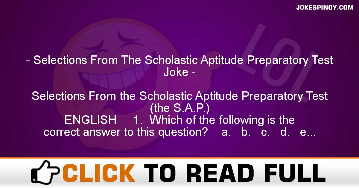 Selections From The Scholastic Aptitude Preparatory Test Joke
