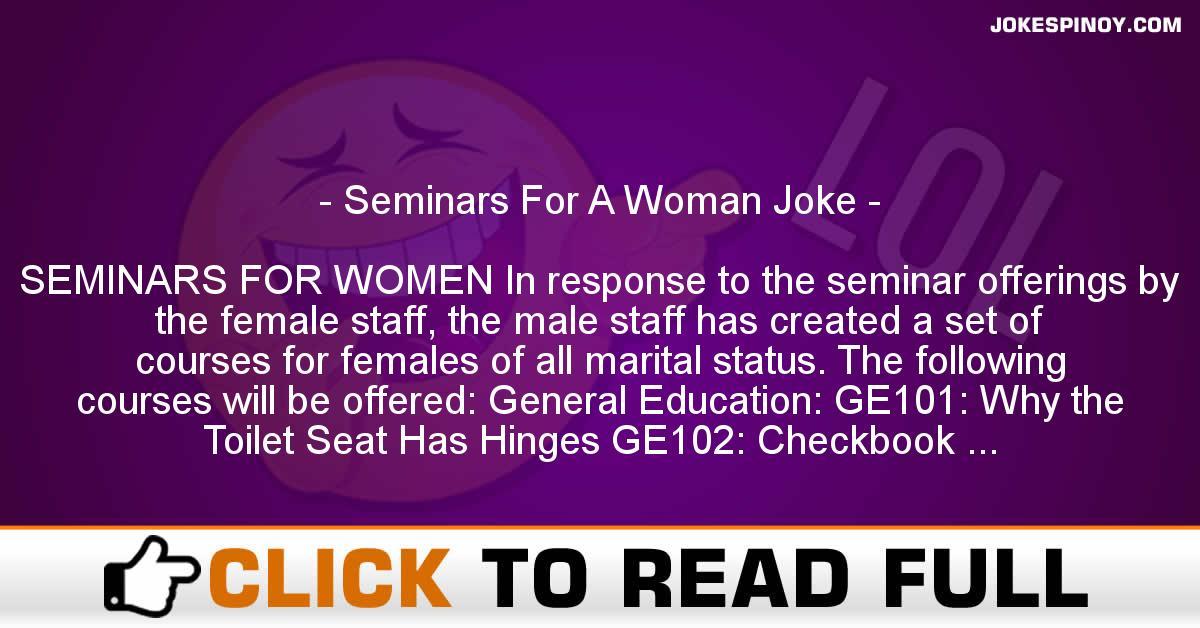 Seminars For A Woman Joke