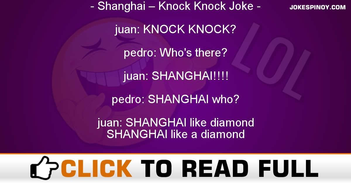 Shanghai – Knock Knock Joke