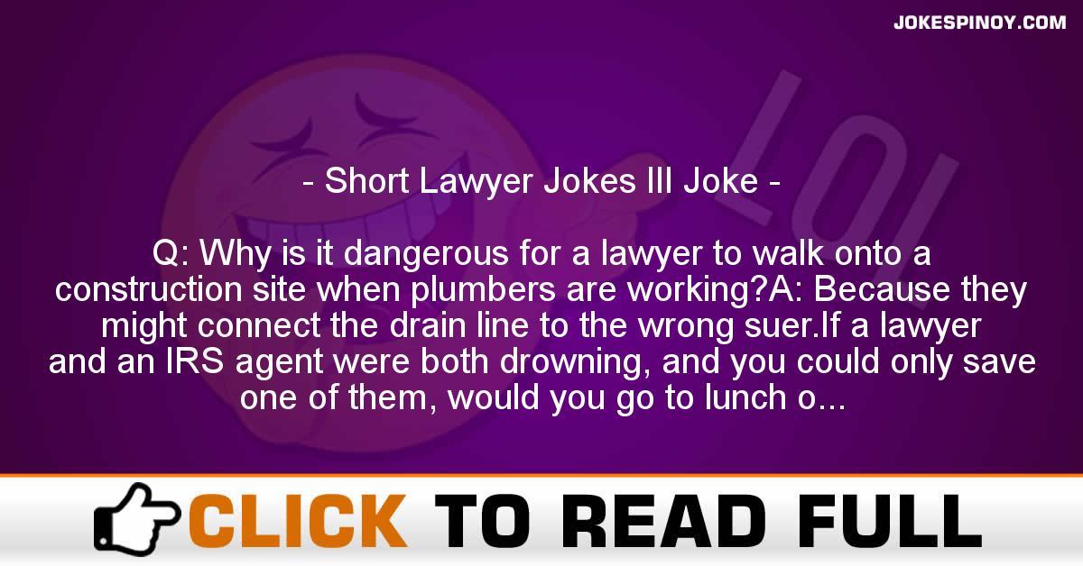 Short Lawyer Jokes III Joke