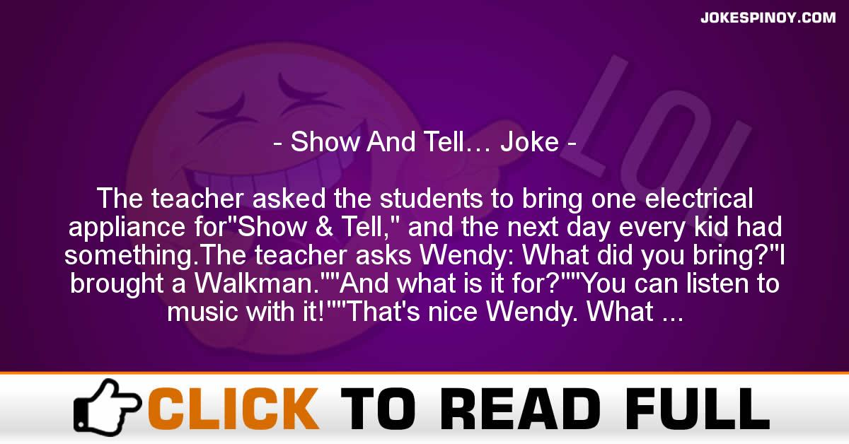 Show And Tell… Joke