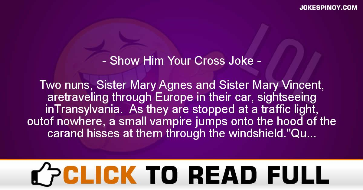Show Him Your Cross Joke