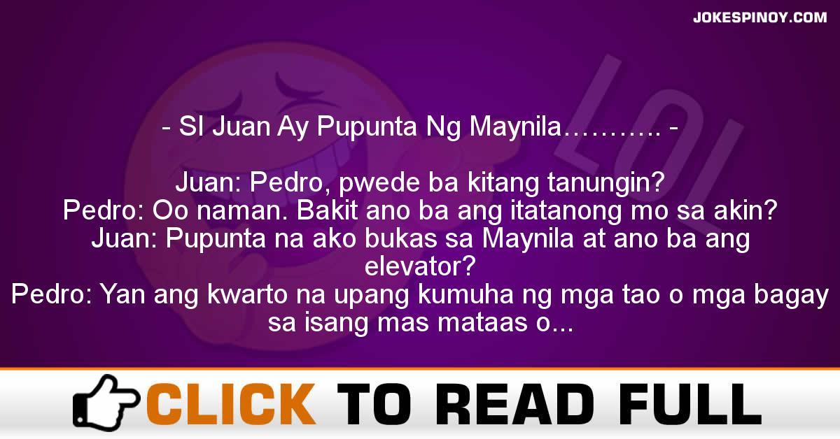 SI Juan Ay Pupunta Ng Maynila………..