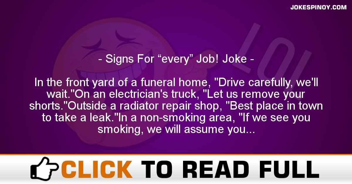 """Signs For """"every"""" Job! Joke"""