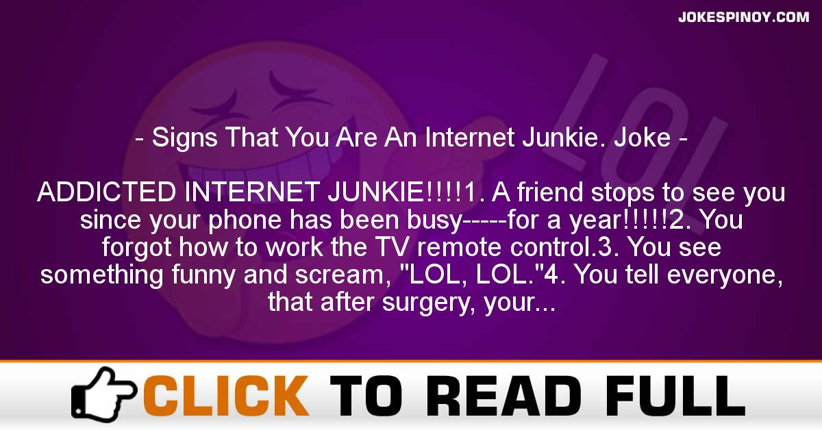 Signs That You Are An Internet Junkie. Joke