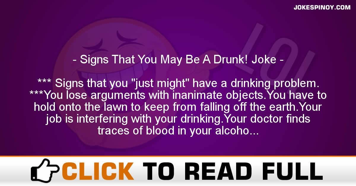 Signs That You May Be A Drunk! Joke