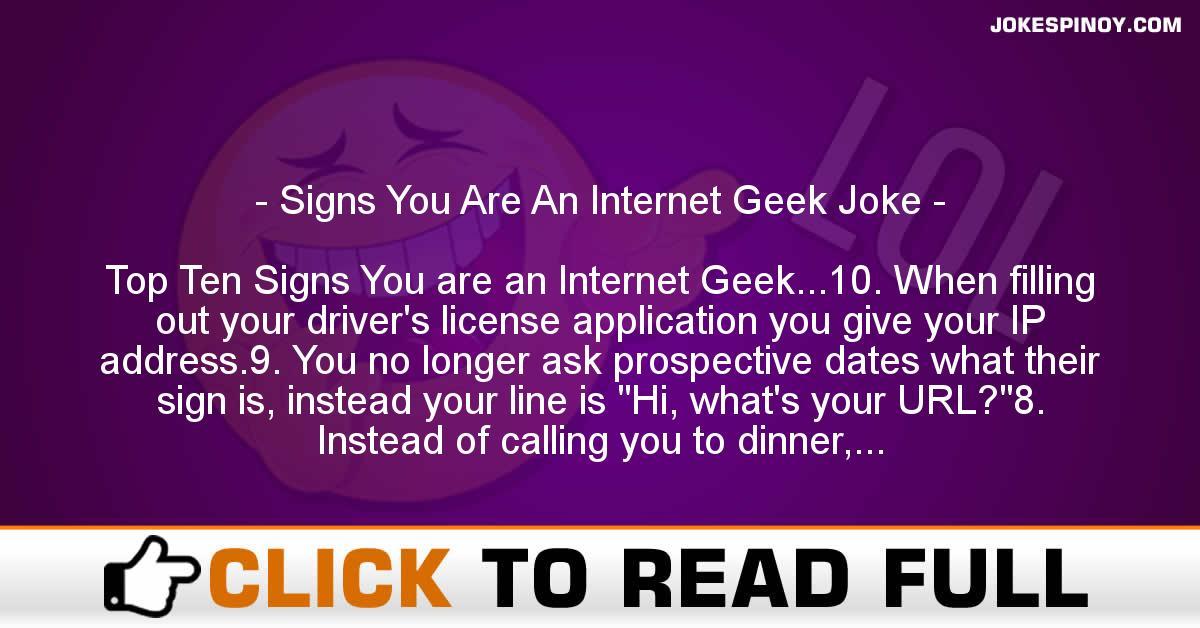 Signs You Are An Internet Geek Joke