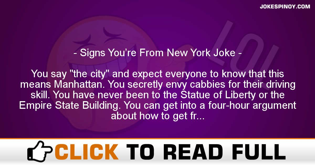 Signs You're From New York Joke