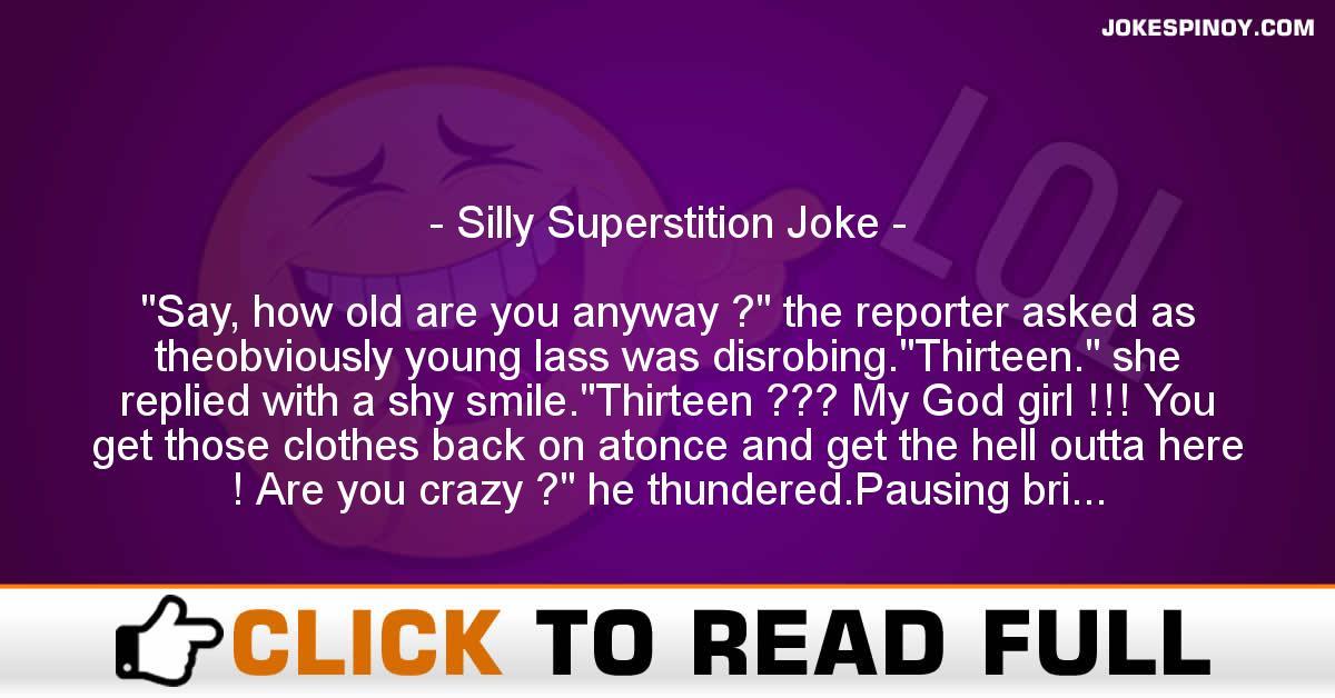 Silly Superstition Joke