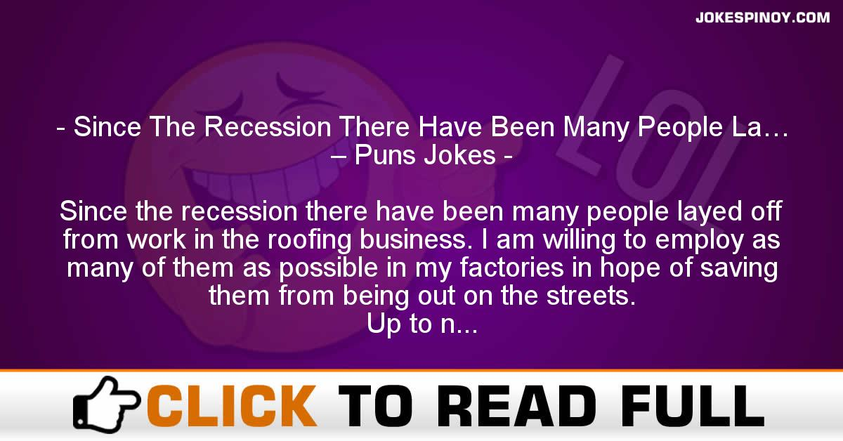 Since The Recession There Have Been Many People La… – Puns Jokes