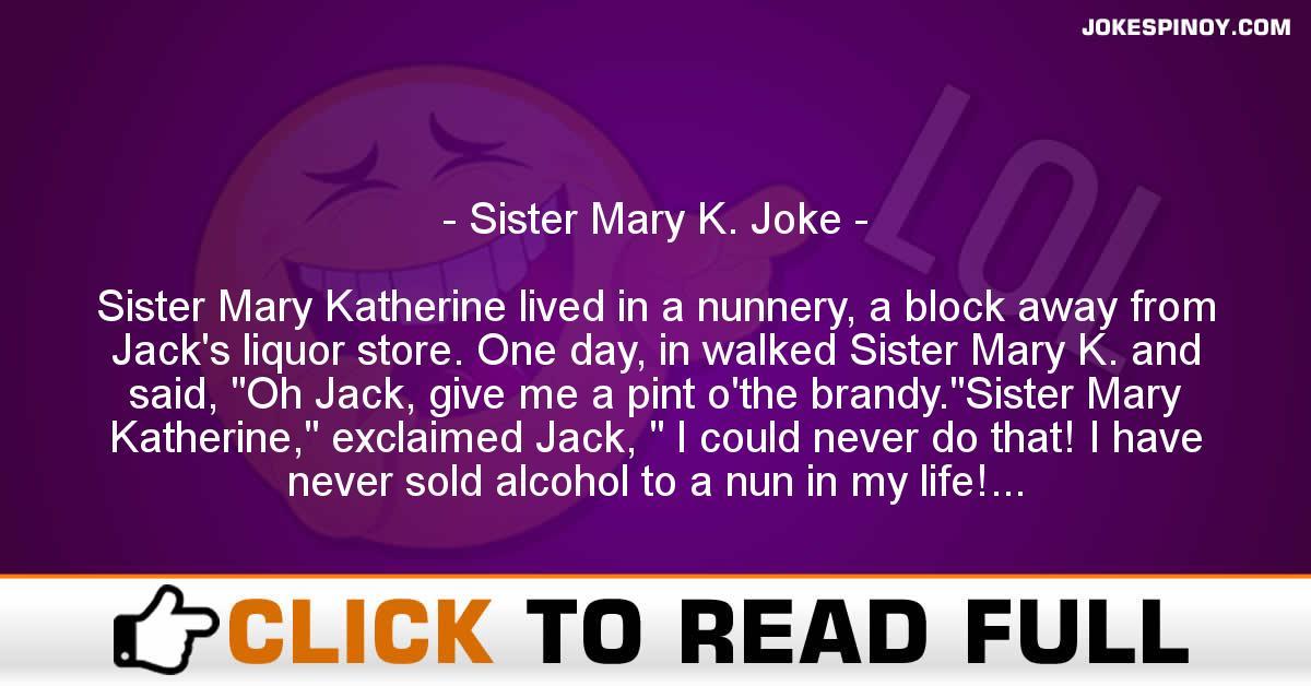 Sister Mary K. Joke