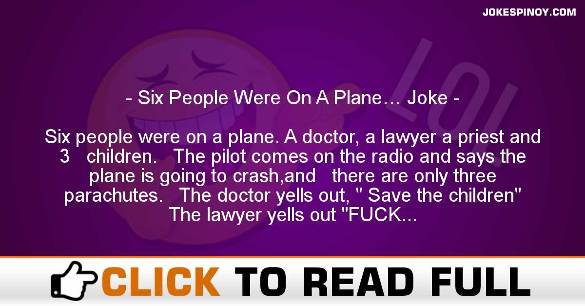 Six People Were On A Plane… Joke