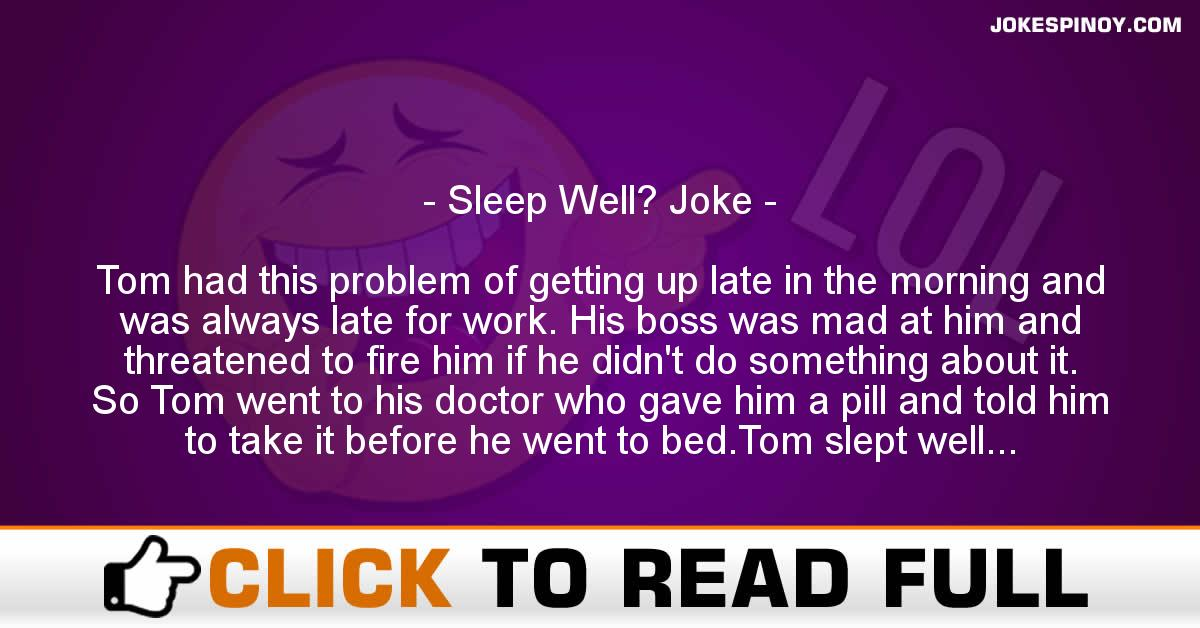 Sleep Well? Joke
