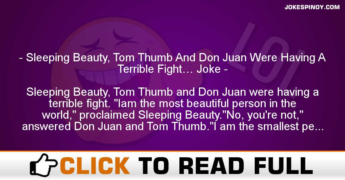 Sleeping Beauty, Tom Thumb And Don Juan Were Having A Terrible Fight… Joke
