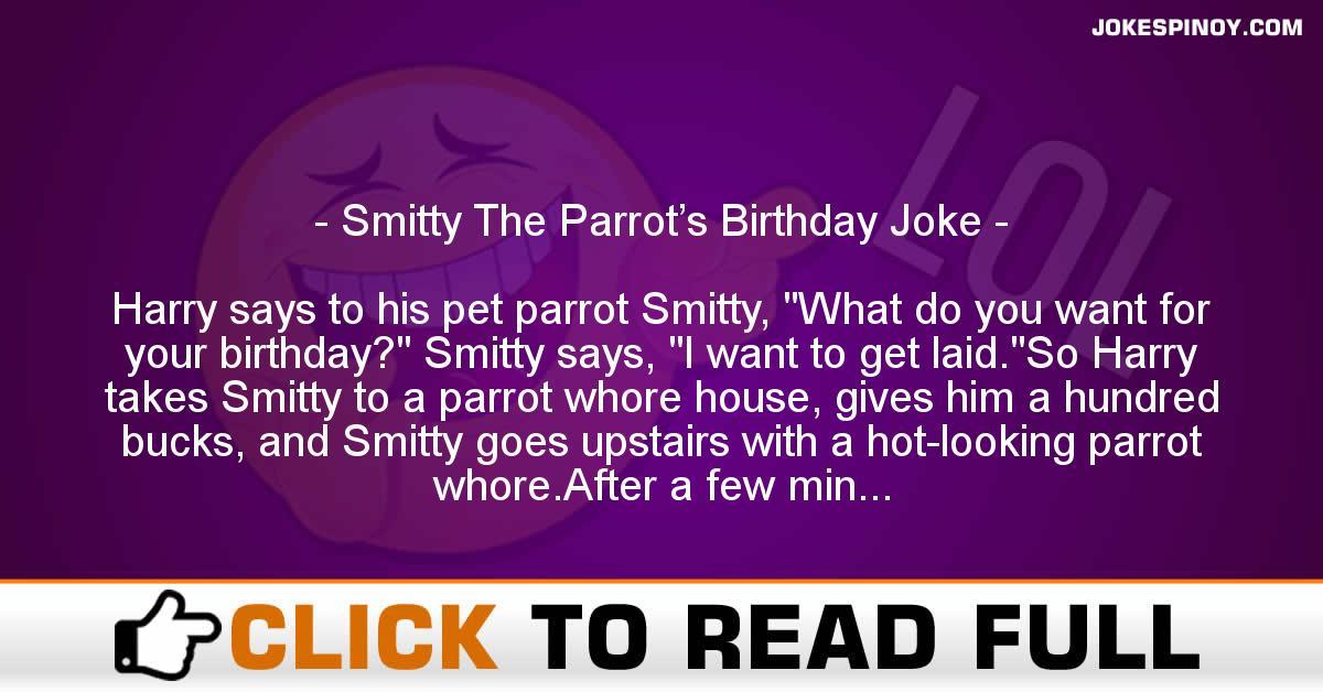 Smitty The Parrot's Birthday Joke