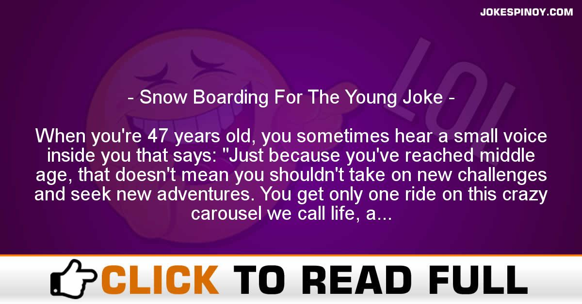 Snow Boarding For The Young Joke